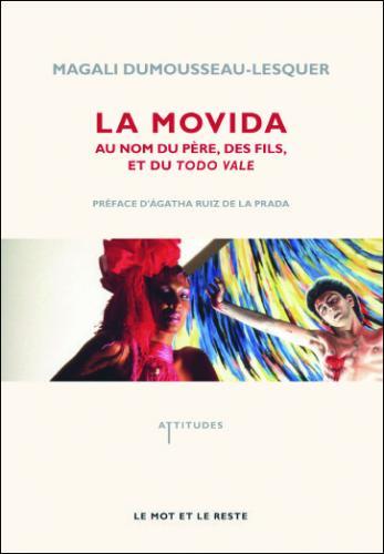 """""""La movida, au nom du père, des fils et du todo vale"""", ouvrage de Magali Dumousseau Lesquer"""